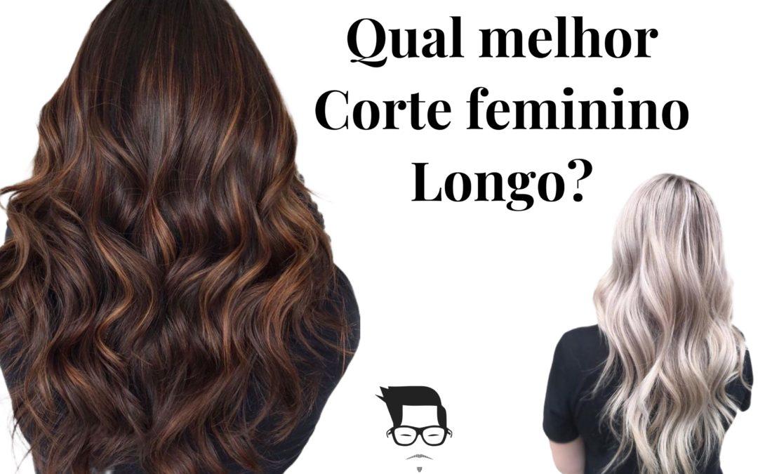 Qual melhor corte de cabelo feminino longo?