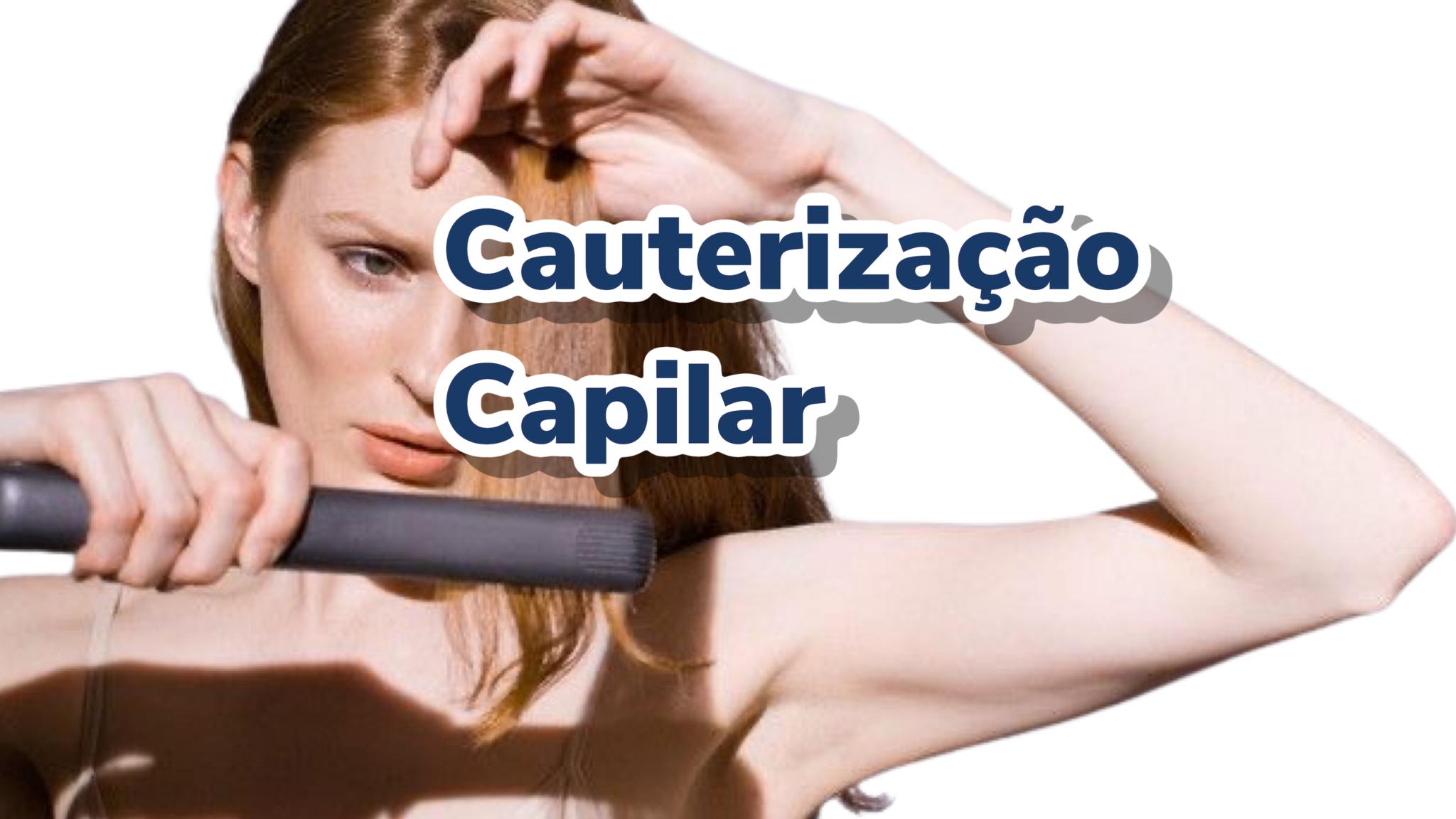 Já ouviu falar de cauterização capilar?