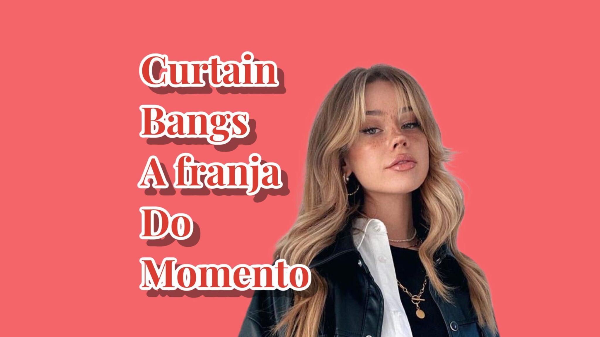 Curtain bangs ,a nova tendência de franja.